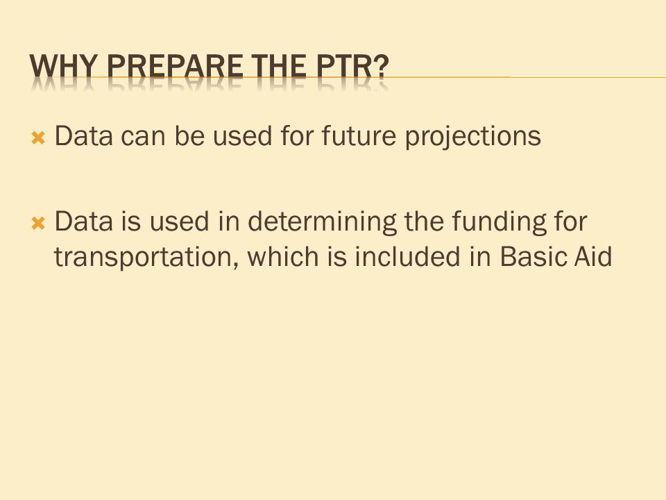  Data can be used for future projections  Data is used in determining the funding for transportation, which is included in Basic Aid