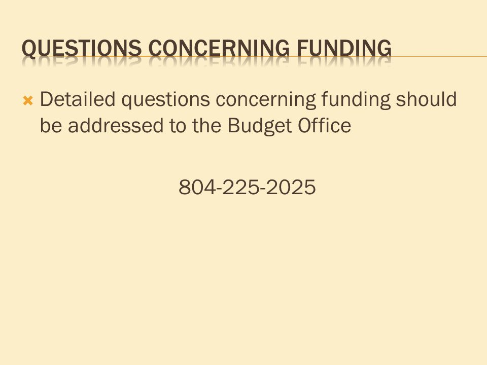  Detailed questions concerning funding should be addressed to the Budget Office 804-225-2025