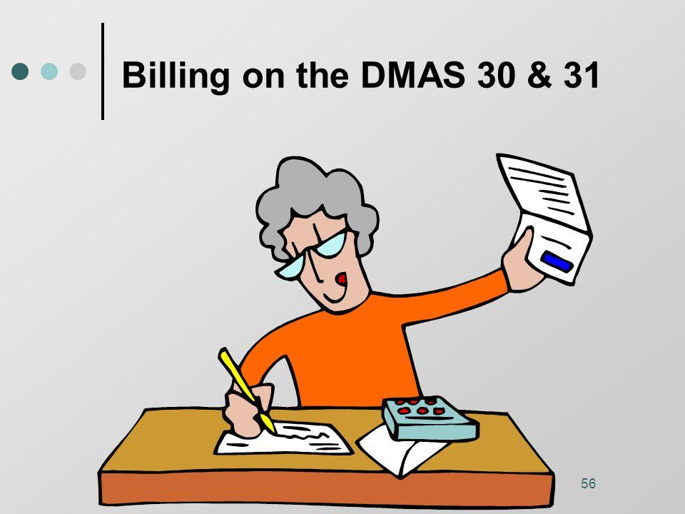 57 Billing on the DMAS 30 & 31 56