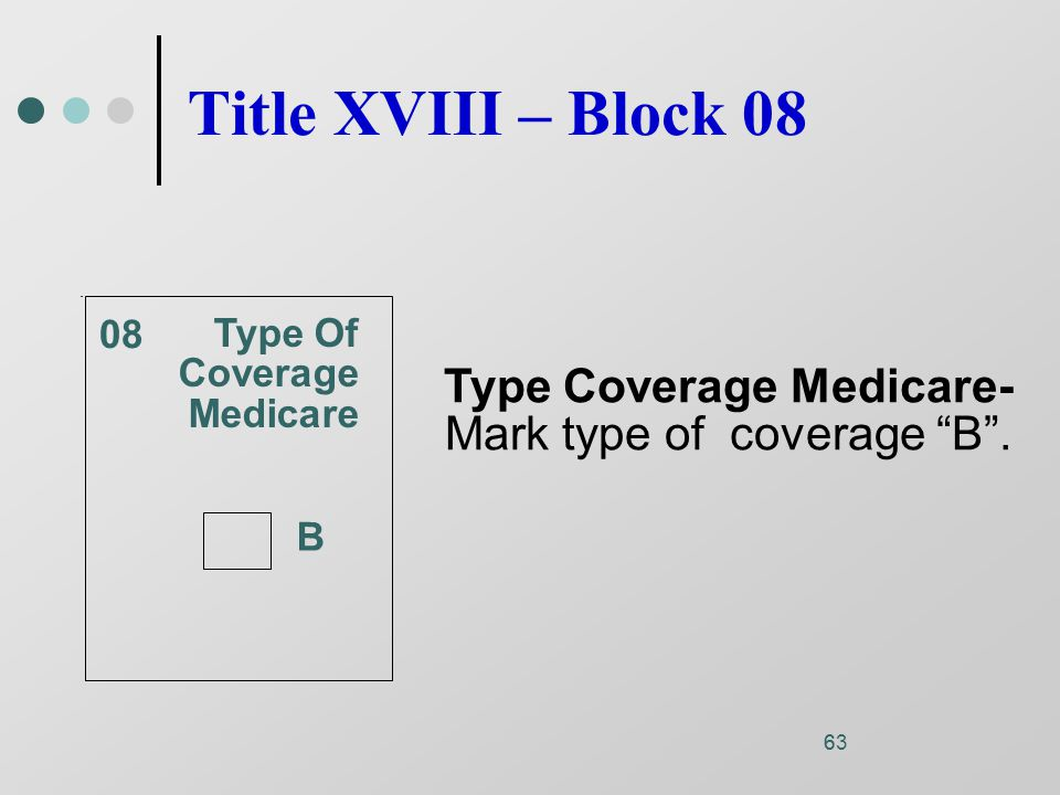 63 Type Of Coverage Medicare B Type Coverage Medicare- Mark type of coverage B .