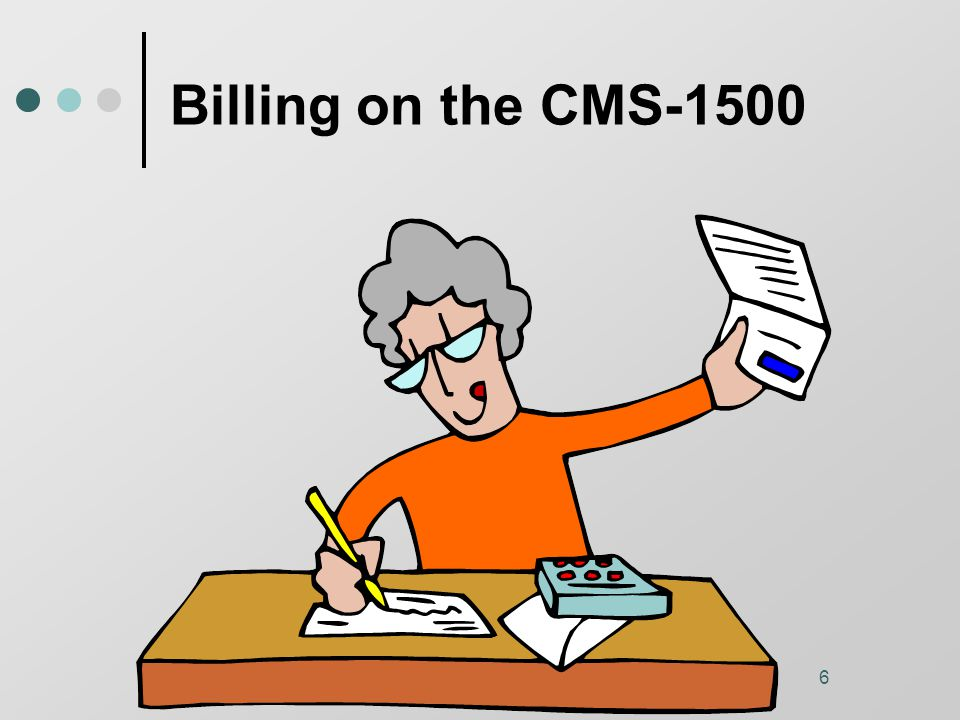 7 Billing on the CMS-1500 6