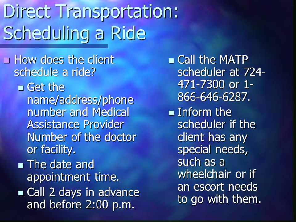 Direct Transportation: Scheduling a Ride How does the client schedule a ride.
