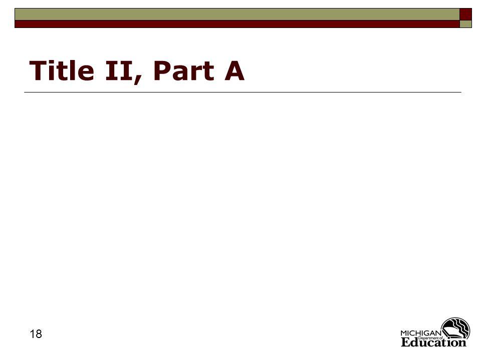 18 Title II, Part A