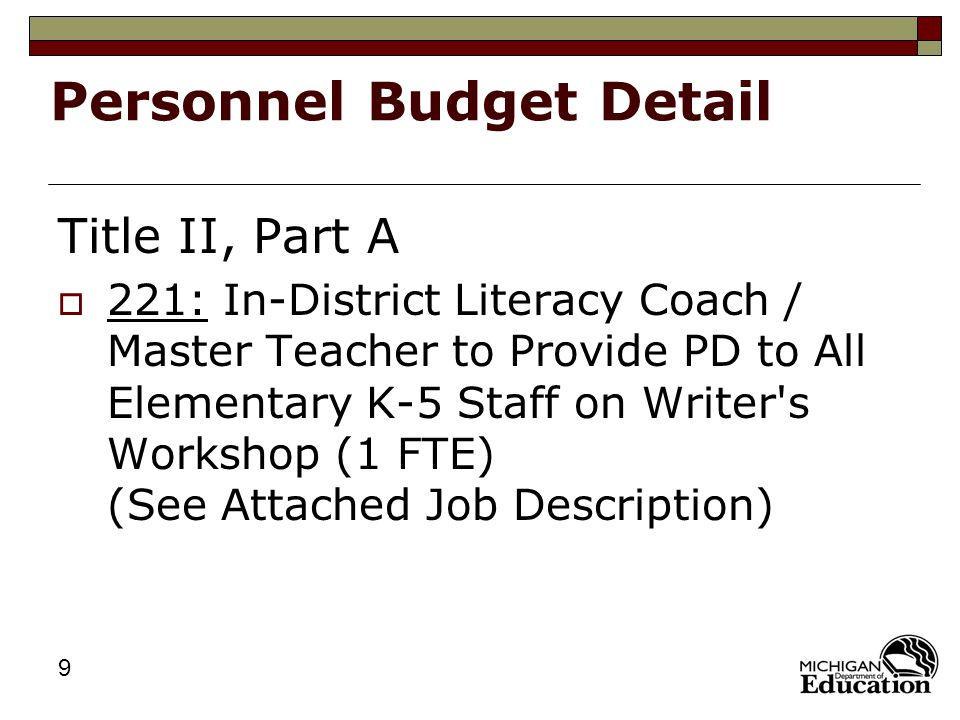 10 Professional Development (PD): Basic Principles  Sustained, Ongoing and Research-Based  Budget Item Detail Description Must Include: PD Topics Approximate Number of Staff Number of Days Planned Costs per Day for Staff and/or Contracted Consultants If the PD is Taking Place Out-of-District, Also State the Reason for Costs.