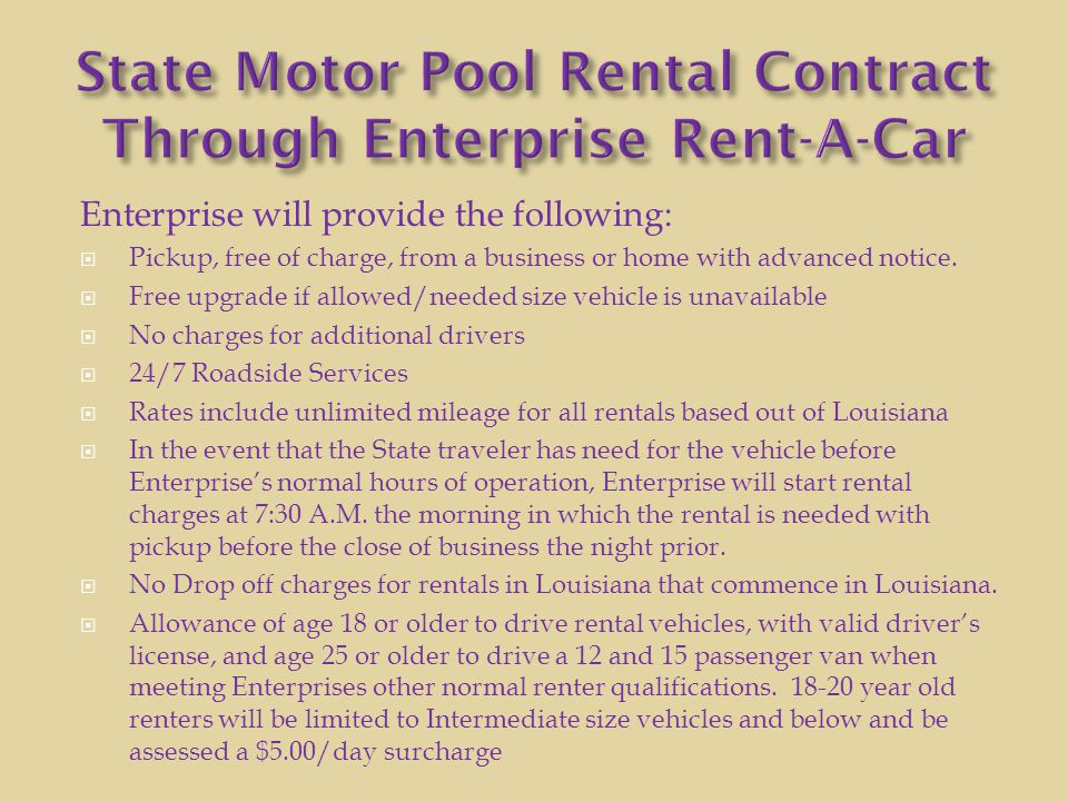 Enterprise will provide the following:  Pickup, free of charge, from a business or home with advanced notice.  Free upgrade if allowed/needed size v