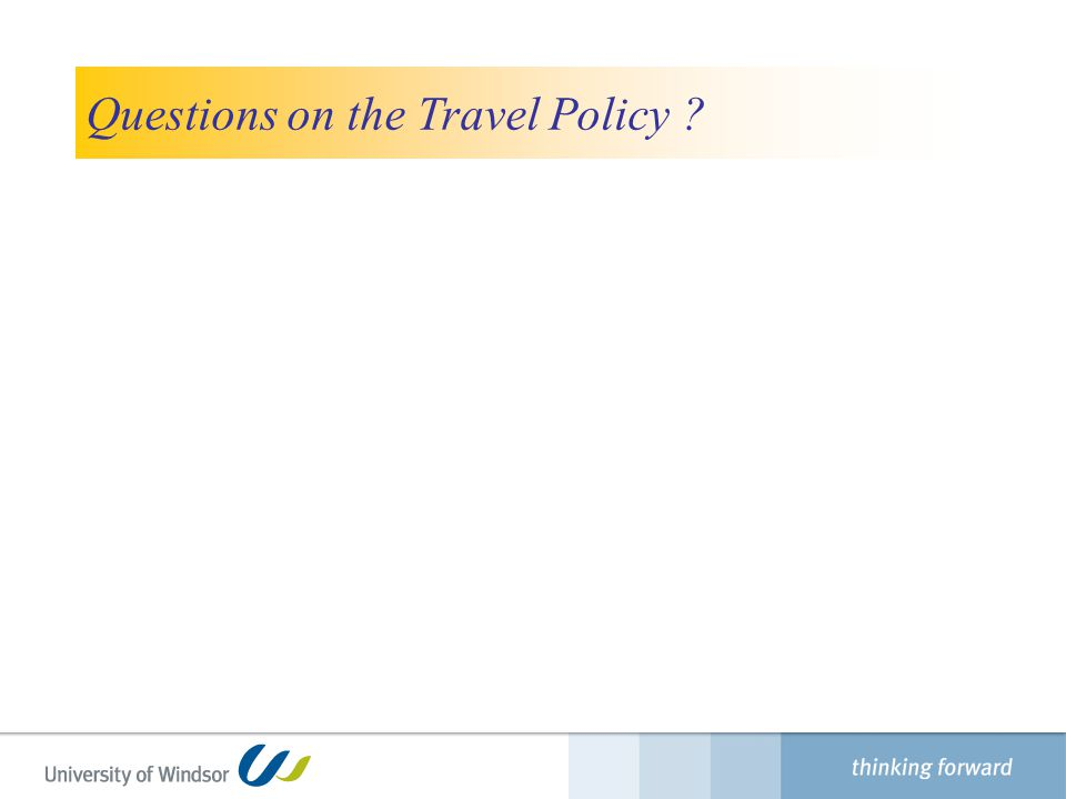 Questions on the Travel Policy ? Finance Department