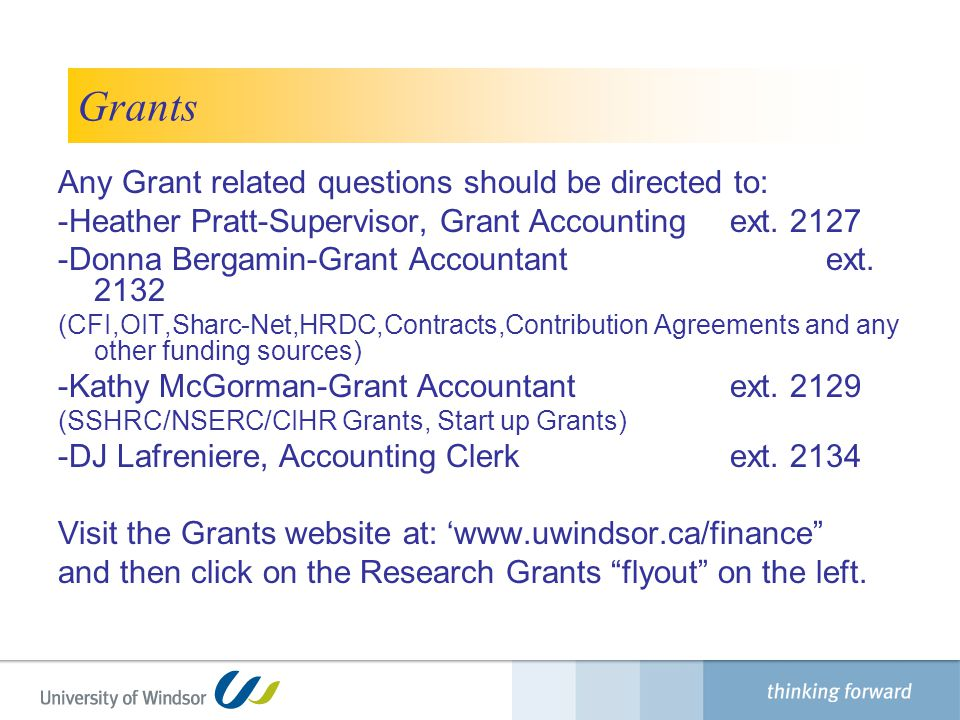 Grants Finance Department Any Grant related questions should be directed to: -Heather Pratt-Supervisor, Grant Accounting ext.