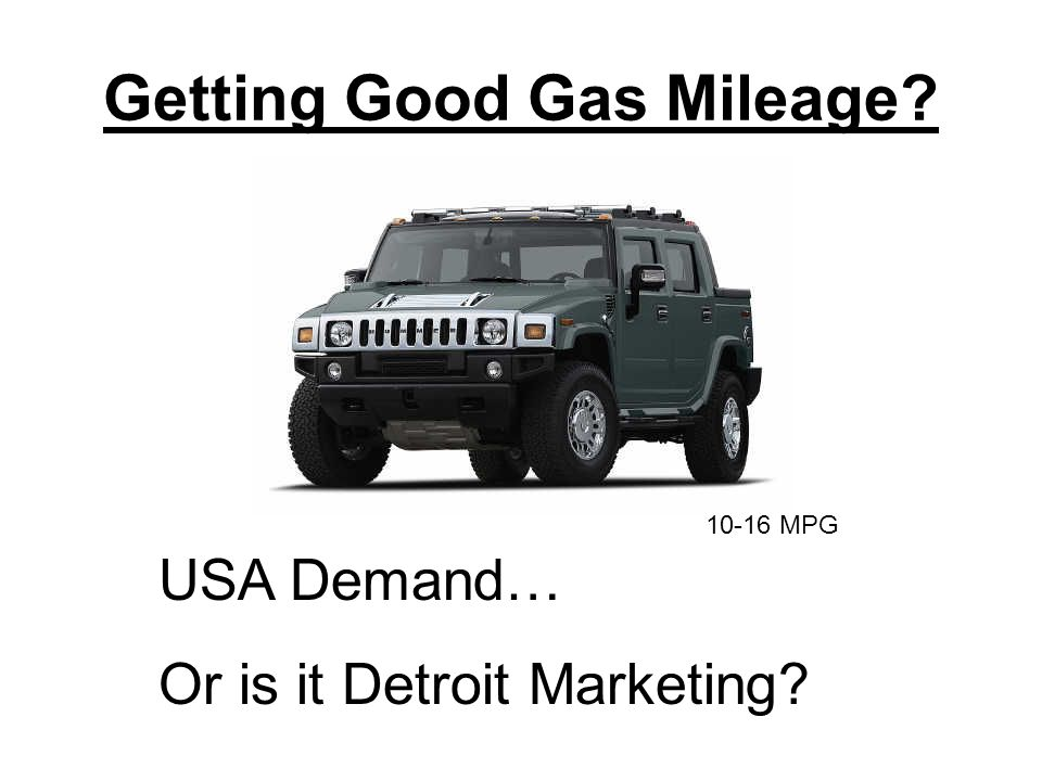 Getting Good Gas Mileage USA Demand… Or is it Detroit Marketing 10-16 MPG