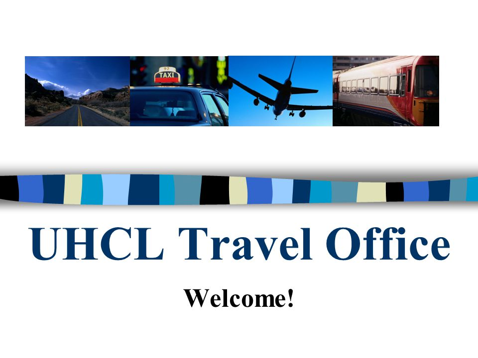 UHCL Travel Office Welcome!