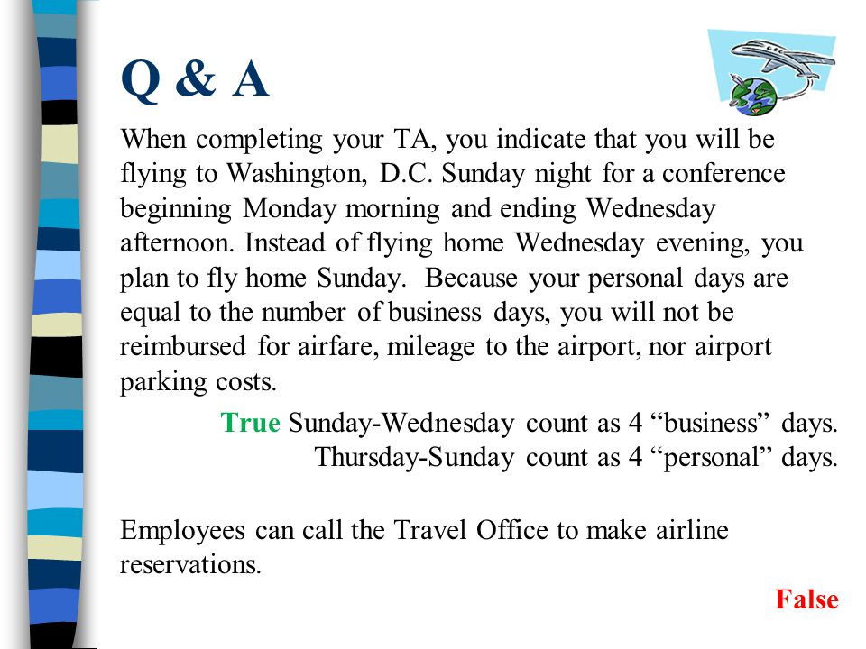 Q & A When completing your TA, you indicate that you will be flying to Washington, D.C.