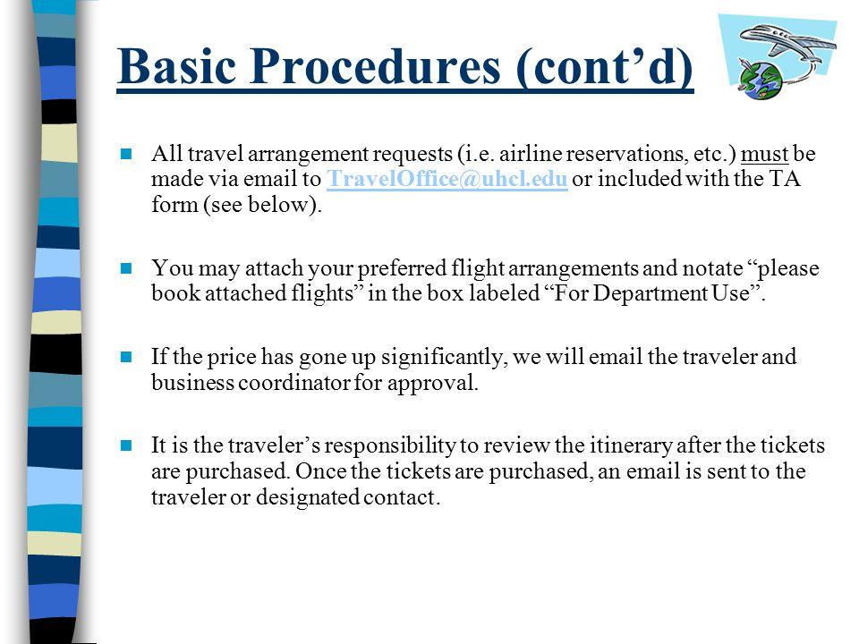 Basic Procedures (cont'd) All travel arrangement requests (i.e.