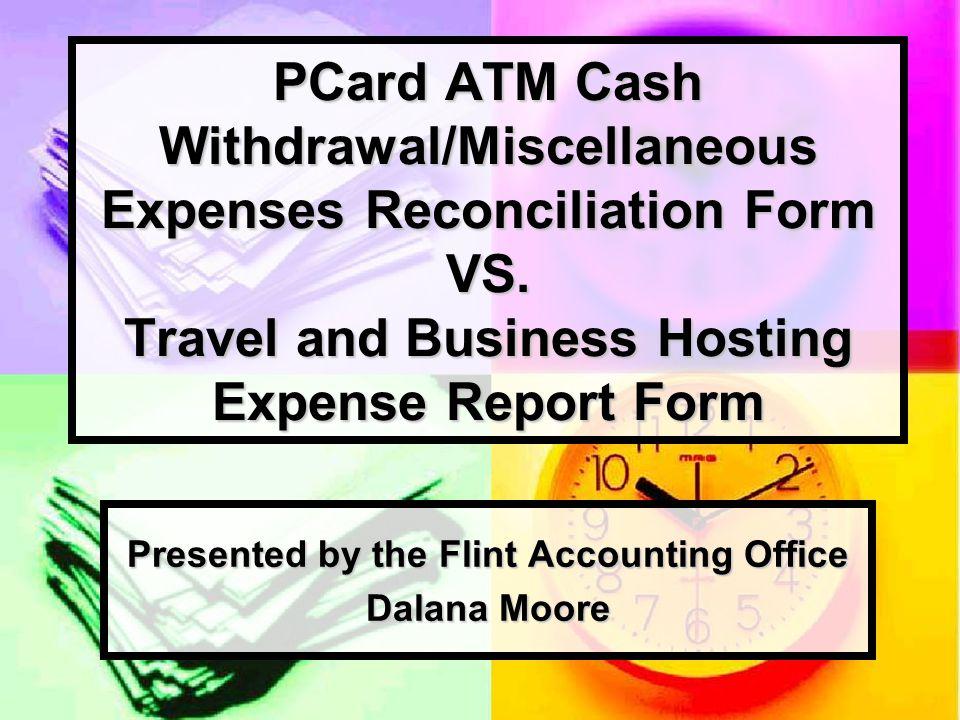 AGENDA Definitions Definitions PCard ATM Cash/Misc Exp Rec Form PCard ATM Cash/Misc Exp Rec Form Form Breakdown Form Breakdown Scenarios (1-4) Scenarios (1-4) Travel & Hosting Exp Report Form Travel & Hosting Exp Report Form Form Breakdown Form Breakdown Scenarios (5&6) Scenarios (5&6) References References Documentation Guides Documentation Guides Summary of Reimbursable and Non- Reimbursable Expenses Summary of Reimbursable and Non- Reimbursable Expenses Quick Tips Quick Tips Resources Resources