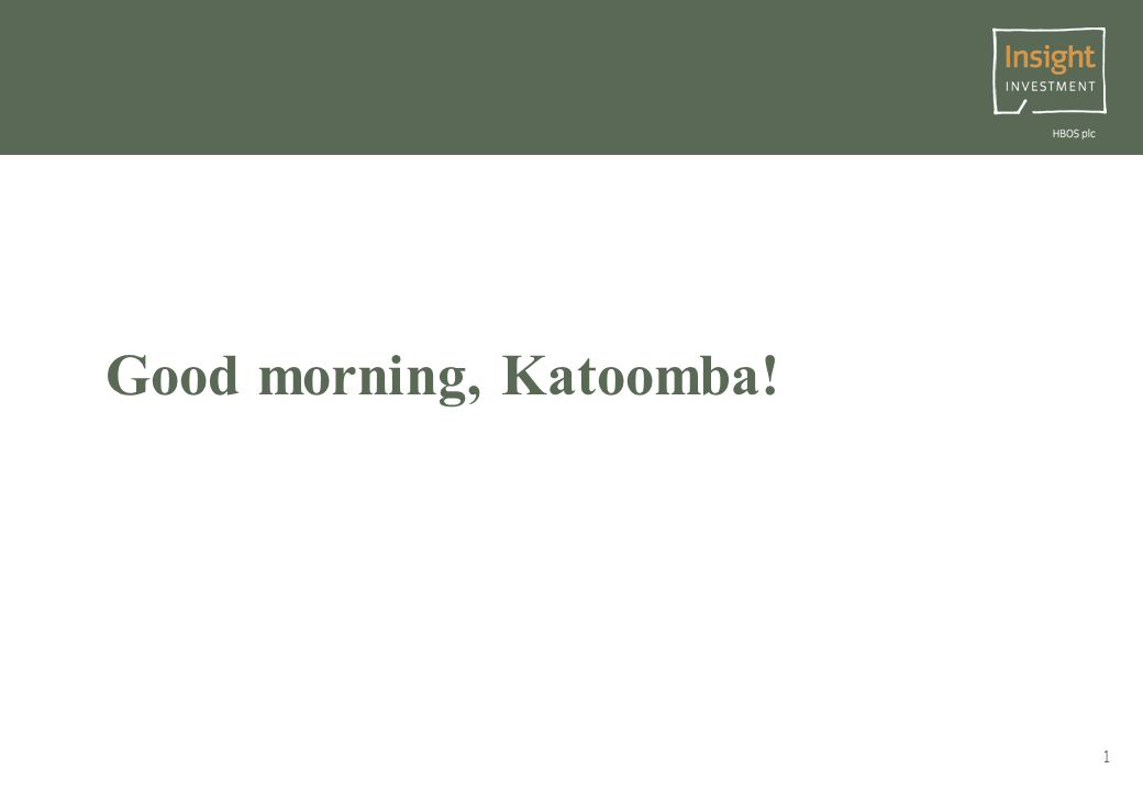 1 Good morning, Katoomba! Director, Investor Responsibility