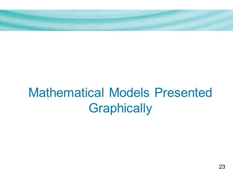 23 Mathematical Models Presented Graphically