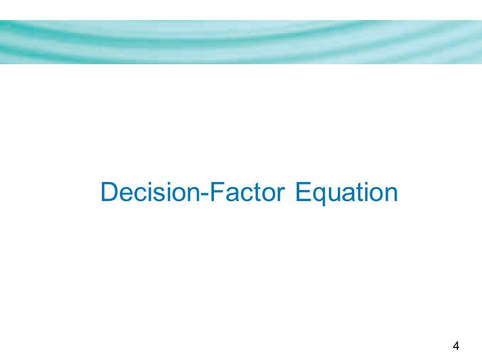 4 Decision-Factor Equation