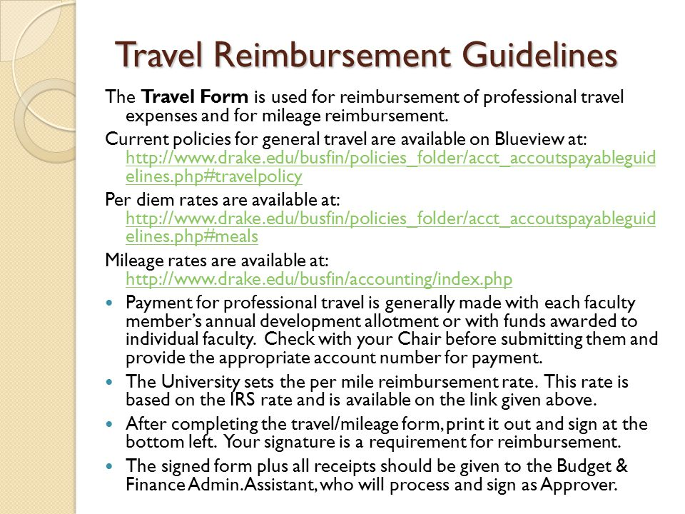 Travel Reimbursement Guidelines The Travel Form is used for reimbursement of professional travel expenses and for mileage reimbursement. Current polic