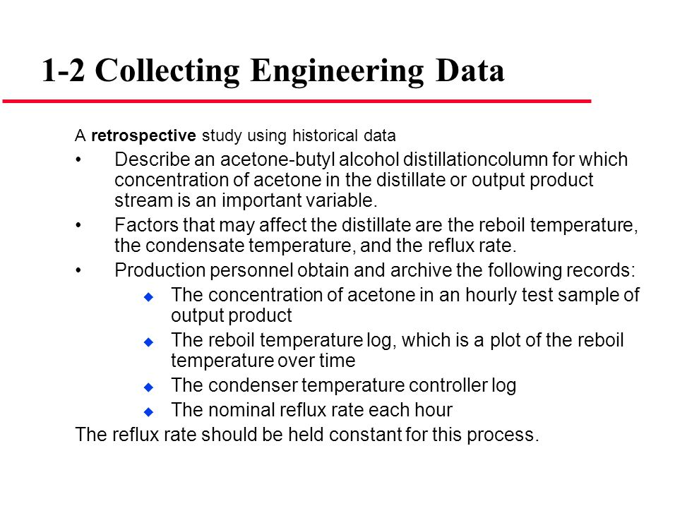 A retrospective study using historical data Describe an acetone-butyl alcohol distillationcolumn for which concentration of acetone in the distillate