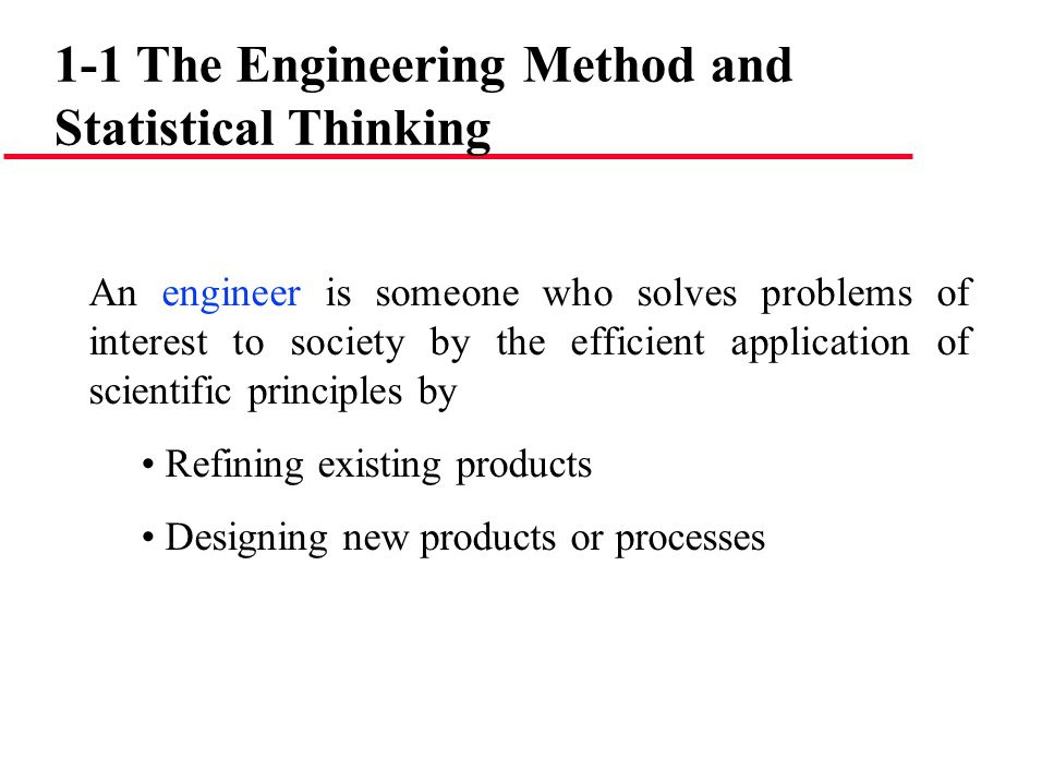 The engineering, or scientific, method is the approach to formulating and solving these problems.