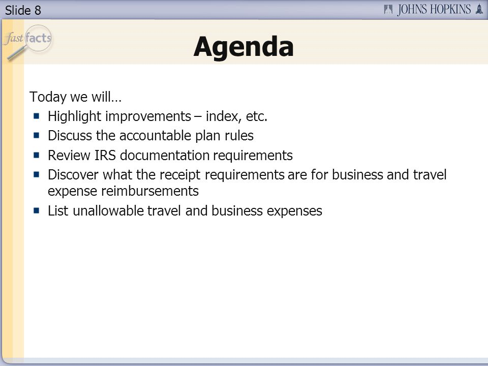 Slide 8 Agenda Today we will… Highlight improvements – index, etc.