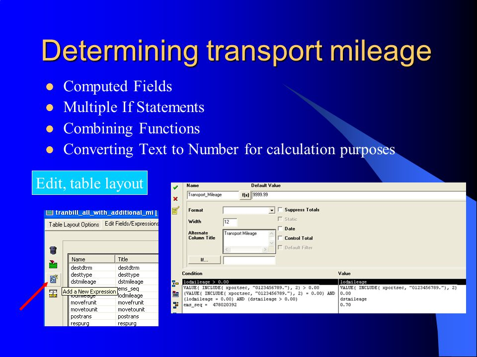 Determining transport mileage Computed Fields Multiple If Statements Combining Functions Converting Text to Number for calculation purposes Edit, table layout