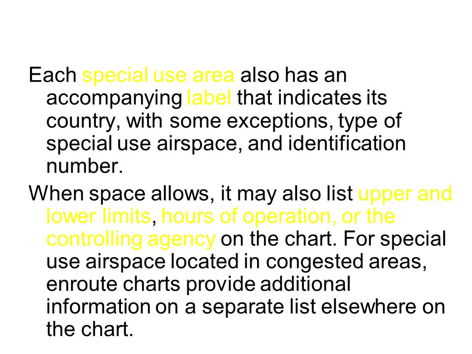 Each special use area also has an accompanying label that indicates its country, with some exceptions, type of special use airspace, and identificatio