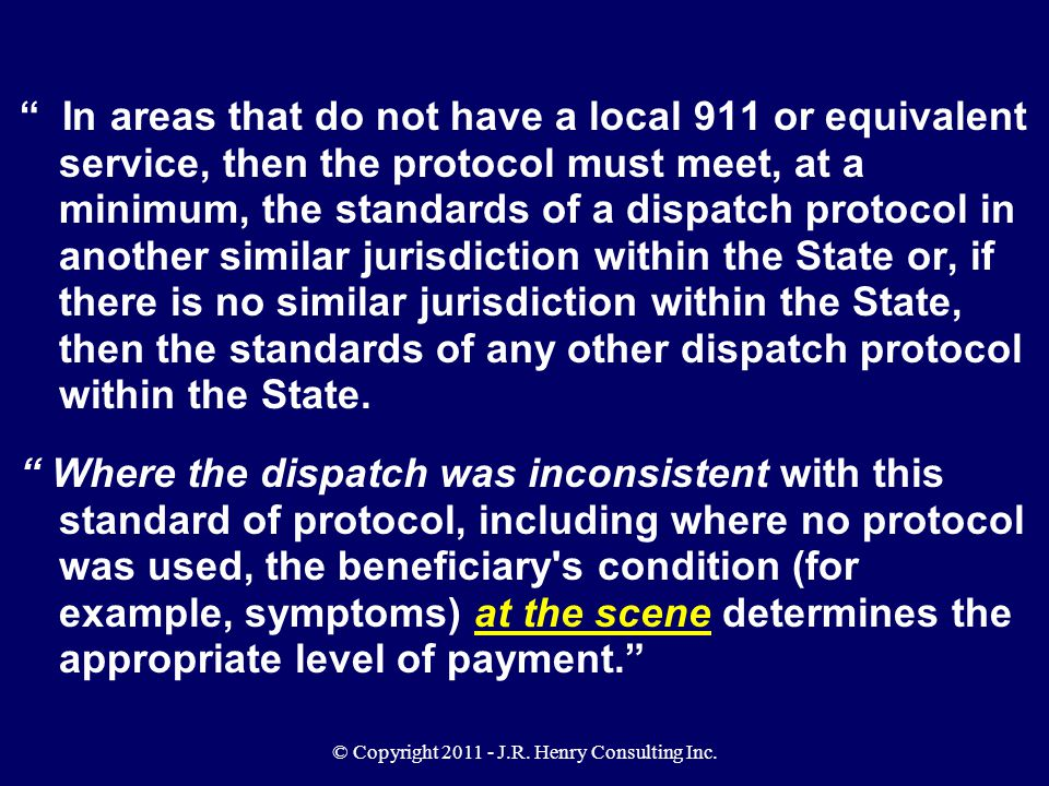 "© Copyright 2011 - J.R. Henry Consulting Inc. "" In areas that do not have a local 911 or equivalent service, then the protocol must meet, at a minimum"