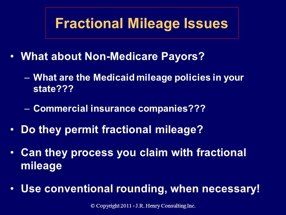 © Copyright 2011 - J.R.Henry Consulting Inc. What about Non-Medicare Payors.