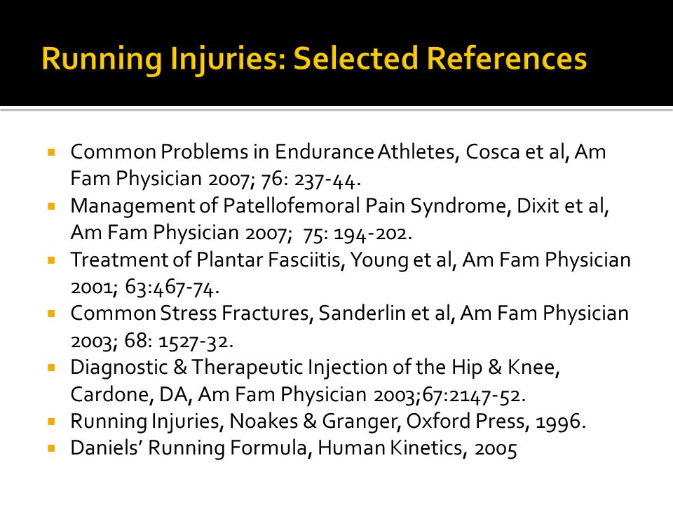  Common Problems in Endurance Athletes, Cosca et al, Am Fam Physician 2007; 76: 237-44.