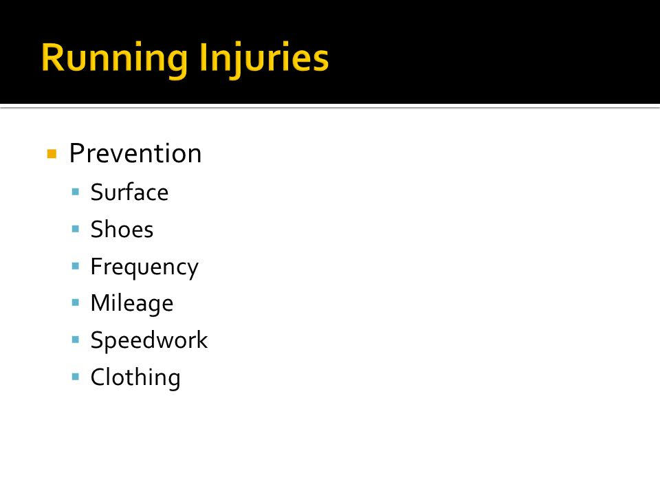  Prevention  Surface  Shoes  Frequency  Mileage  Speedwork  Clothing