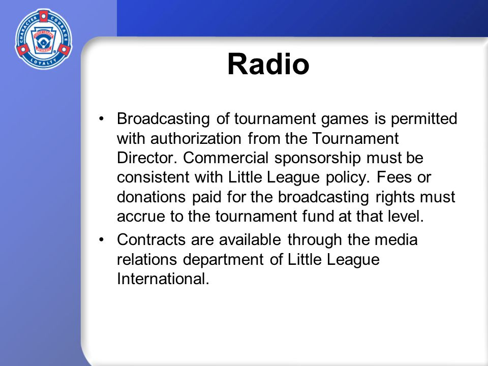 Radio Broadcasting of tournament games is permitted with authorization from the Tournament Director.