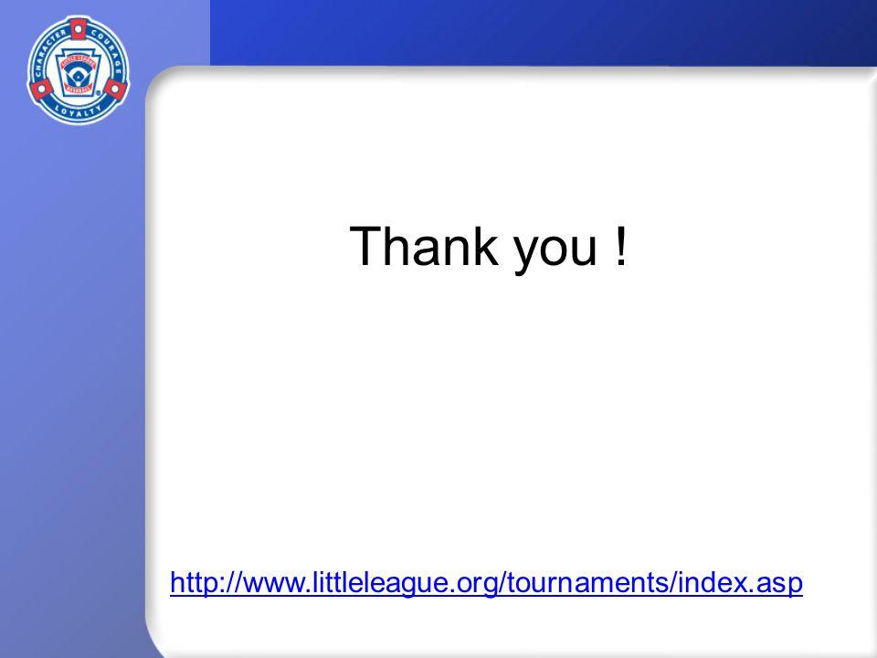 Thank you ! http://www.littleleague.org/tournaments/index.asp