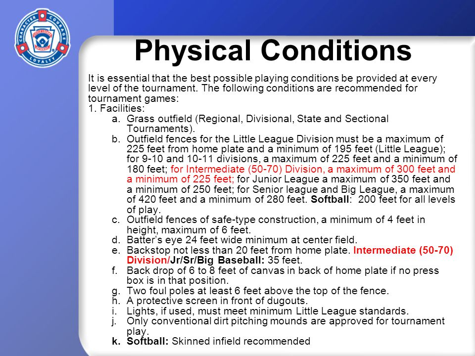 Physical Conditions It is essential that the best possible playing conditions be provided at every level of the tournament.