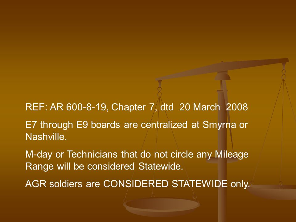 REF: AR 600-8-19, Chapter 7, dtd 20 March 2008 E7 through E9 boards are centralized at Smyrna or Nashville.
