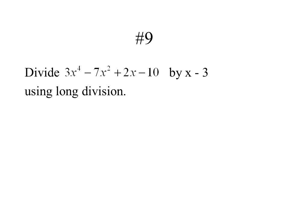 #9 Divideby x - 3 using long division.
