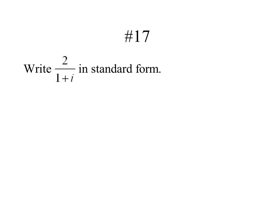 #17 Write in standard form.