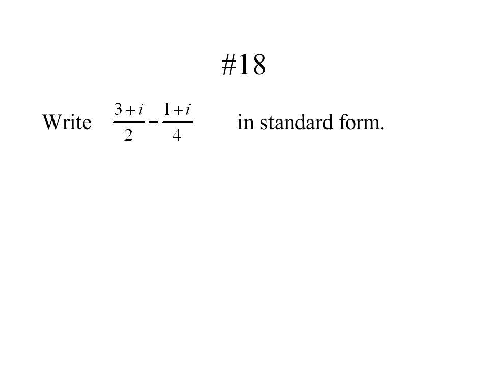 #18 Writein standard form.