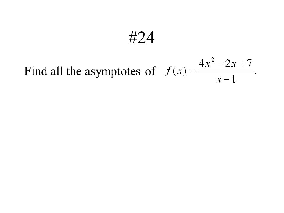 #24 Find all the asymptotes of