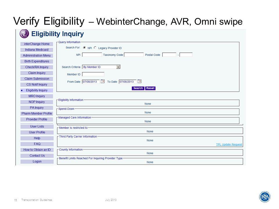 Transportation GuidelinesJuly 2013 15 Verify Eligibility – WebinterChange, AVR, Omni swipe