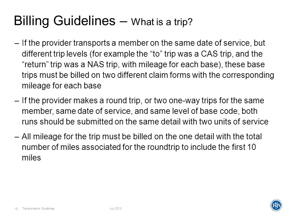 Transportation GuidelinesJuly 2013 19 Billing Guidelines – What is a trip.