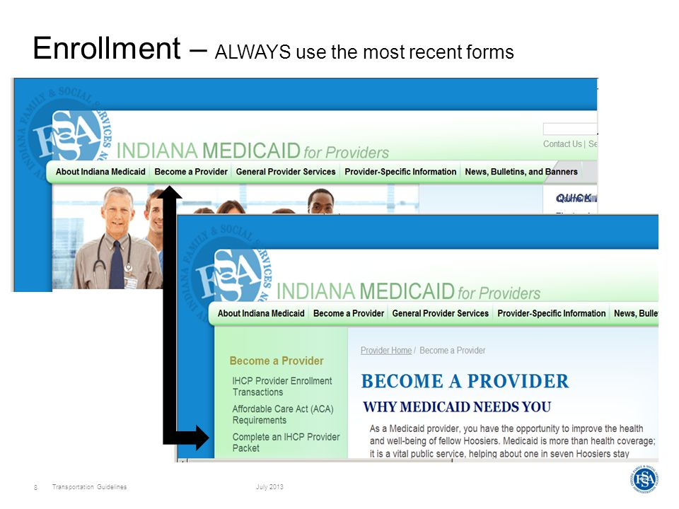 Transportation GuidelinesJuly 2013 8 Enrollment – ALWAYS use the most recent forms