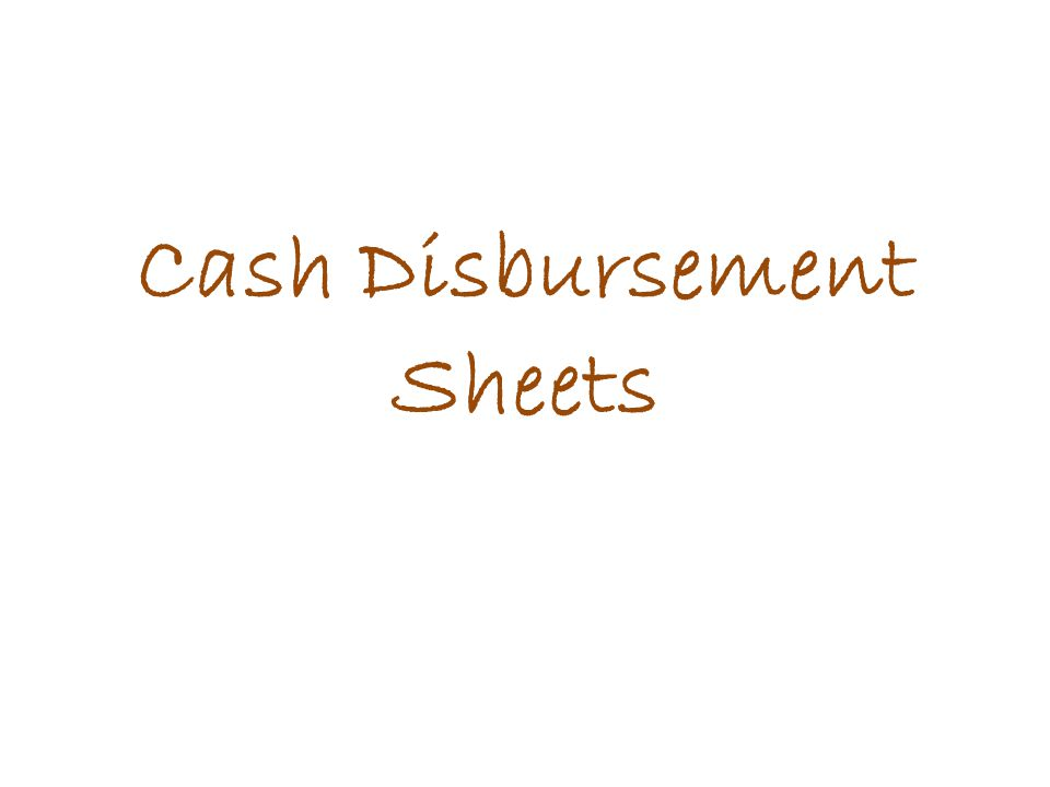 Cash Disbursement Sheets