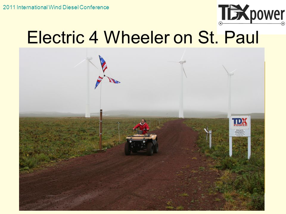 2011 International Wind Diesel Conference 3/8/11 Electric 4 Wheeler on St. Paul