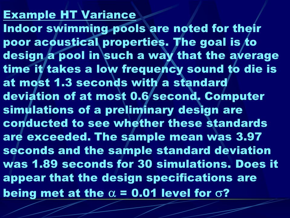 Example HT Variance Indoor swimming pools are noted for their poor acoustical properties.