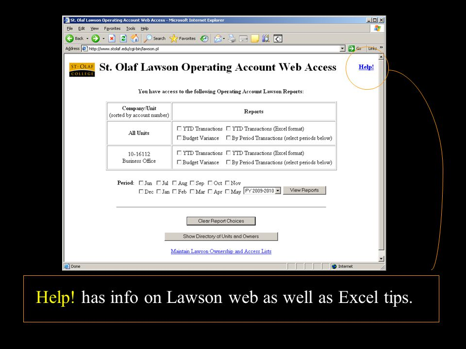 Help! has info on Lawson web as well as Excel tips.