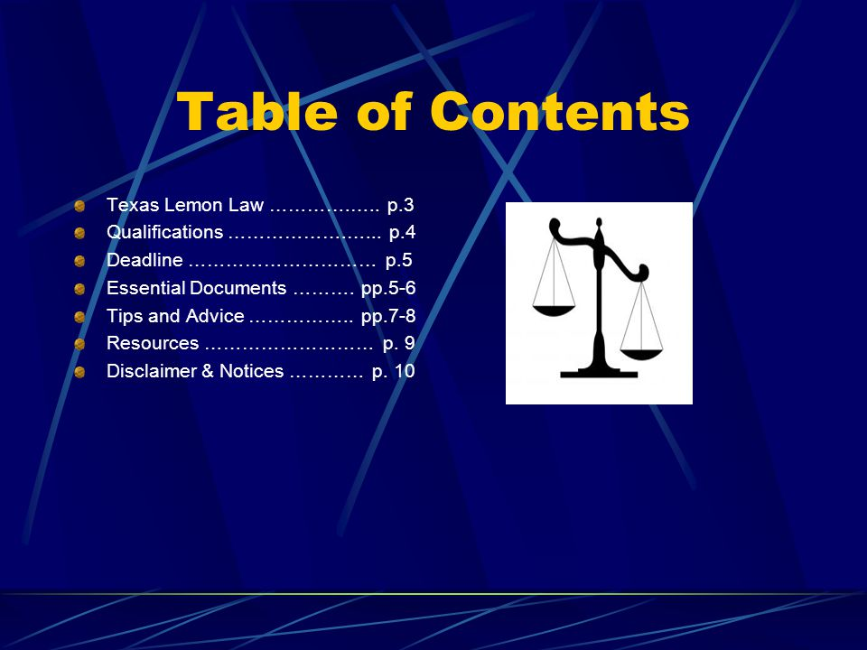 Table of Contents Texas Lemon Law ………….….. p.3 Qualifications ……………….…... p.4 Deadline ………………………… p.5 Essential Documents ………. pp.5-6 Tips and Advice