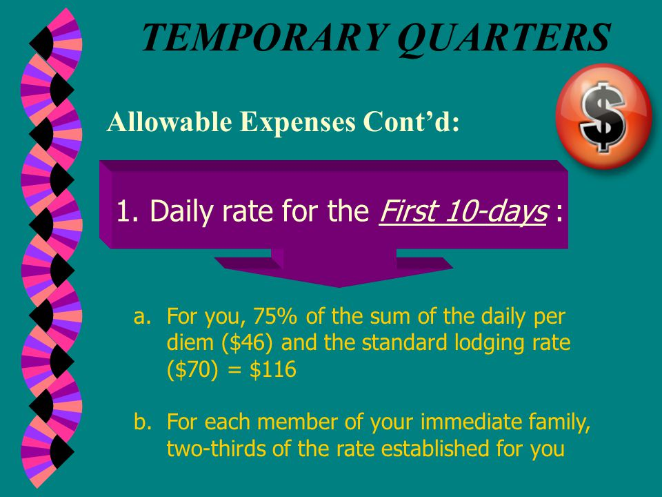 TEMPORARY QUARTERS (Cont'd) Allowable Expenses: TQ allowances are capped; you will be reimbursed for either your actual expenses or the maximum allowa