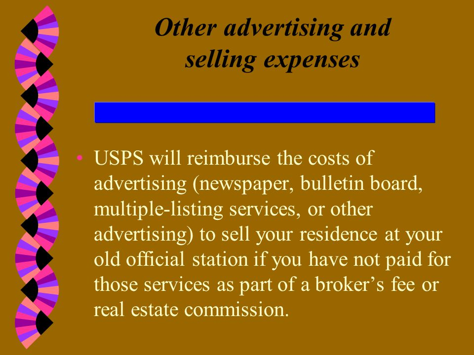 Broker's fees, real estate commissions, legal and related costs of selling or buying a home USPS will reimburse a broker's fee or real estate commission that you paid for selling your residence USPS will reimburse reasonable Legal and related costs of selling or buying a home