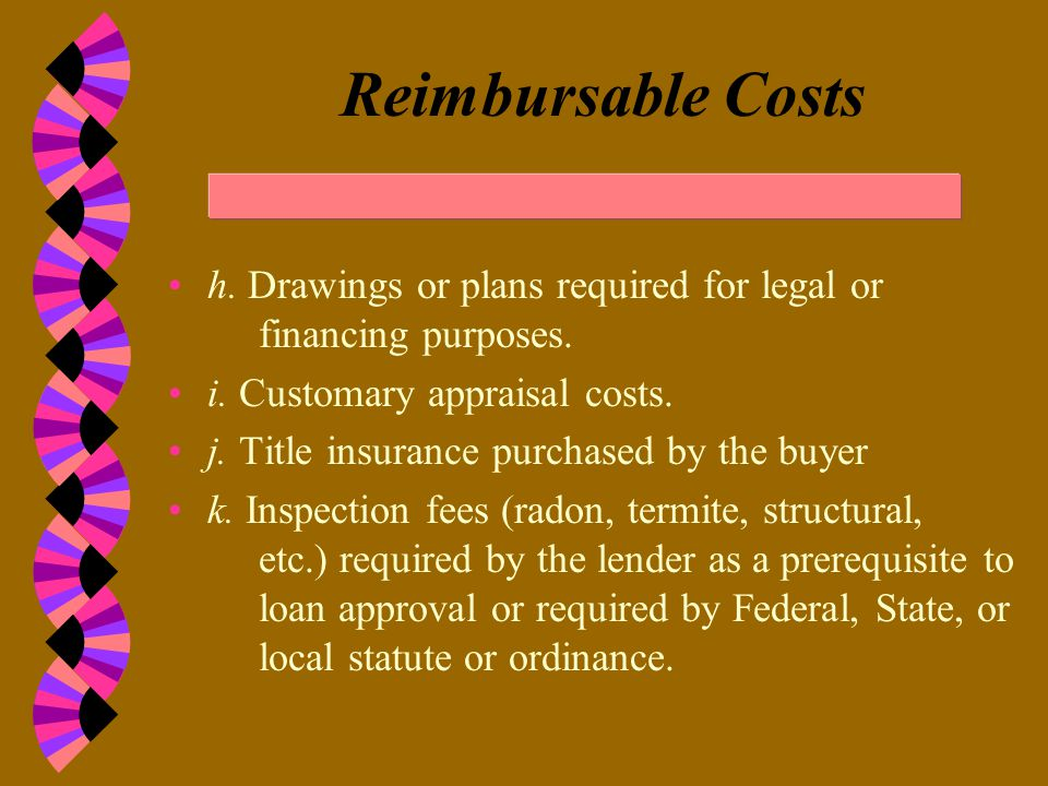 Reimbursable Costs a. Title search. b. Preparing an abstract. c. Title opinion. d. Lender's title insurance policy. e. Preparing conveyances, contract