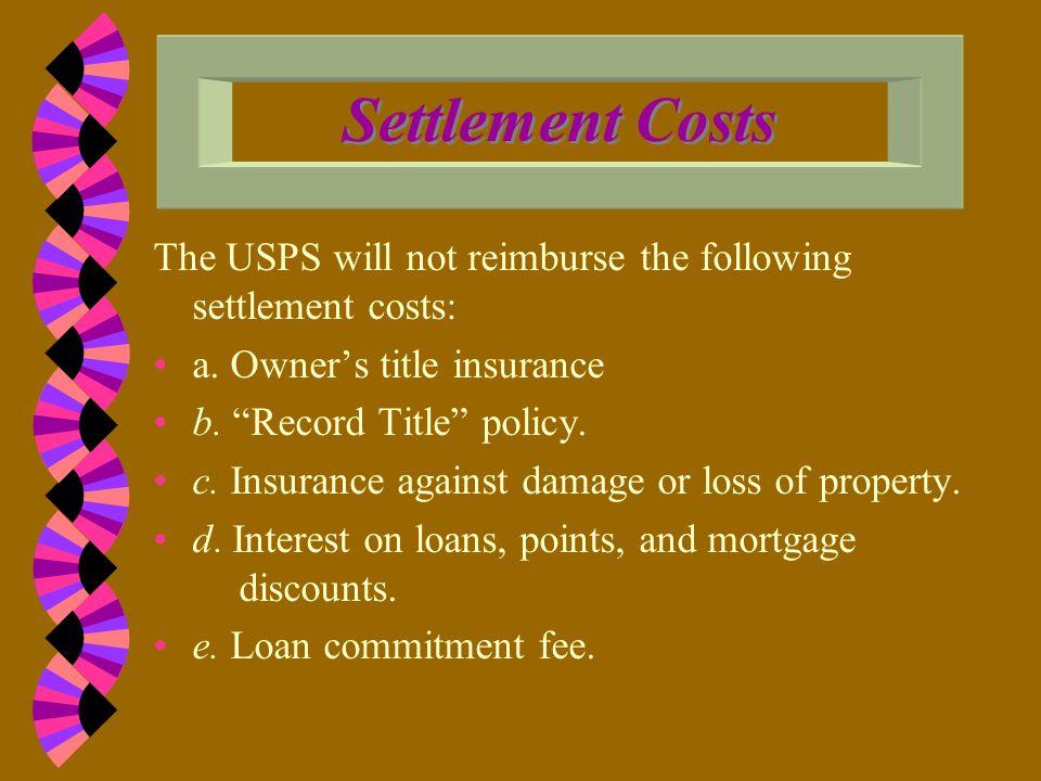 Settlement Costs The USPS will reimburse the following settlement costs: a.
