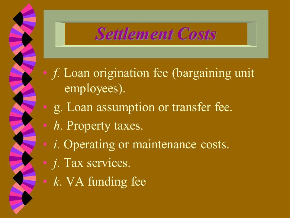 The USPS will not reimburse the following settlement costs: a.